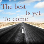 Best Is Yet To Come Joy